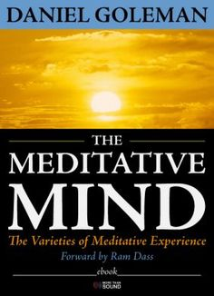 Daniel Goleman's The Meditative Mind is now available as an e-book. Includes new introduction and updates by the author.