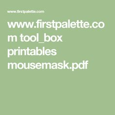 www.firstpalette.com tool_box printables mousemask.pdf
