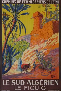 28-chemin de fer algeriens sud algerien le figuig : 1925 affiches anciennes de HERZIG Edouard