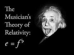 The musician's theory of relativity: - musiciansare.com