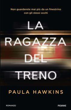 """Fabrizio Giulimondi - Recensioni libri: """"LA RAGAZZA DEL TRENO"""" DI PAULA HAWKINS"""