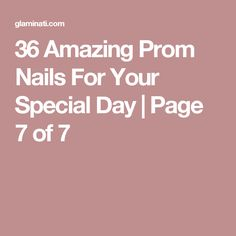 36 Amazing Prom Nails For Your Special Day | Page 7 of 7