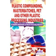 Plastic Compounding, Masterbatches, Pet And Other Plastic Processing Industries