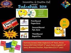 Be a part of Quiz (shake ur mind) on 26th April 2014 in Technokriti'14...  Entry Fee : Rs 50 Prize Money : Rs 500 Co-ordinators Name -  Namrata Jaiswal and Palak Singhal, Aman Kumar  (9971461729)