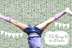 25 things to play outside at home