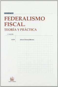 Federalismo Fiscal. Teoría y Práctica de Antonio Giménez Montero. Máis información no catálogo: http://kmelot.biblioteca.udc.es/record=b1498407~S1*gag
