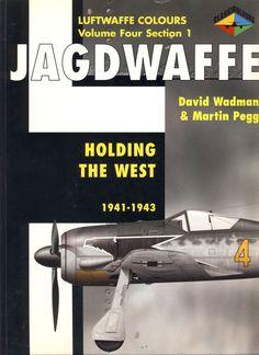 Jagdwaffe  Luftwaffe Colours  Volume Four  Section 1   David Wadman