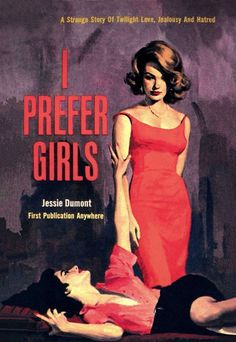 """updownsmilefrown: """" I Prefer Girls book cover, 1963 written by Jessie Dumont cover by Robert Maguire """" Vintage Lesbian, Lesbian Art, Pulp Fiction, Fiction Novels, Wall Art Prints, Framed Prints, Canvas Prints, Wall Collage, Art Birthday"""