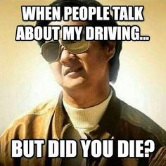 "HAHA! Adam always says I'm a bad driver... I always say ""Have I killed you yet?? No!!!"""