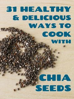 31 Healthy And Delicious Ways To Cook With Chia Seeds. Nutrition Stripped Chia Seed information Healthy Options, Healthy Tips, Healthy Snacks, Healthy Recipes, Healthy Seeds, Free Recipes, Superfood Recipes, Healthy Cooking, Healthy Eating