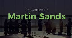 Welcome to the official home of Martin Scott Sands. Entrepreneur, Investor, and Private Equity Manager, Marty has an exemplary track record, managing, operating, and facilitating some of the largest companies and deals in the world. Learn more about Marty and his current passions and pursuits...