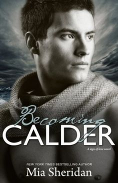 Becoming Calder ★★★★★ http://smutbookclub.com/books/becoming-calder-by-mia-sheridan/