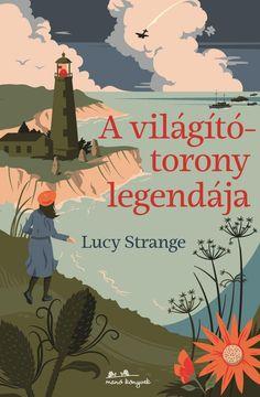 Lucy Strange: A világítótorony legendája Books, Movies, Movie Posters, Summer, Art, Art Background, Libros, Summer Time, Films