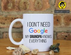 I Don't Need Google My GRANDPA Knows Everything Ceramic Coffee Mug