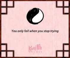 Failing is not a possibility, as long as you never give up.