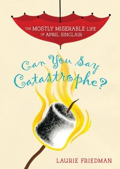 Download a FREE sample chapter from Can You Say Catastrophe? Book 1 of a new Middle Grade series by Laurie Friedman! #MiddleGrade #AprilSinclair