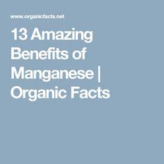 13 Amazing Benefits of Manganese | Organic Facts