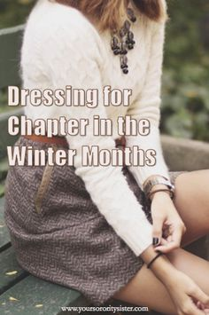 Dressing for chapter in the winter months. So useful! Or I can adapt this to dressing for work in the winter months since I no longer go to chapter :(