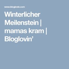 Winterlicher Meilenstein | mamas kram | Bloglovin' Blog, Diy Crafts, Old Shirts, Advent Calenders, Stones, Make Your Own, Blogging, Homemade, Craft