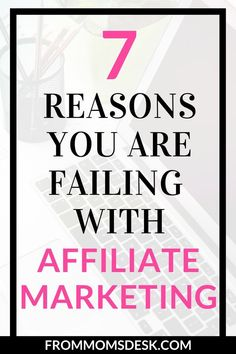 Discover the 7 common affiliate marketing mistakes bloggers make. // From Moms Desk