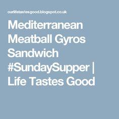 Mediterranean Meatball Gyros Sandwich #SundaySupper | Life Tastes Good