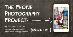 The Phone Photography Project starts July 1. Online Workshop. 32 Instructors