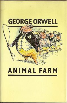 Animal Farm by George Orwell.  Love this book. I also enjoyed the animated film they made in 1954.  It didn't pull any punches like the later adaptation was said to.