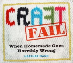 Craft Fail book review on Failure Mag