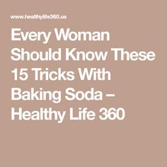 Every Woman Should Know These 15 Tricks With Baking Soda – Healthy Life 360