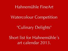 "Our painting competition themed ""Culinary Delights"" for this year is over. Thanks to all participants from all over the world watering our mouth. At the moment the judgement panel take place. Find the short list motifs on slideshare.  We keep you up-to-date in our newsletter (www.hahnemuehle.com -> news) and here on our Facebook page on the final motifs going to be featured in Hahnemühle´s art calendar 2013."