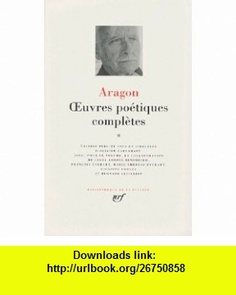 Oeuvres Poetiques Completes 2 - Leatherbound (French Edition) (9782070113286) Louis Aragon , ISBN-10: 2070113280  , ISBN-13: 978-2070113286 ,  , tutorials , pdf , ebook , torrent , downloads , rapidshare , filesonic , hotfile , megaupload , fileserve Louis Aragon, Les Oeuvres, Ebooks, Pdf, Place Card Holders, Tutorials, French, Writers, French People