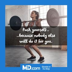 MD.com Quote of the Day for Tuesday, October 25, 2016: Push yourself because nobody else will do it for you. Find more quotes at: https://www.facebook.com/mddotcom/