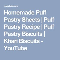 Puff pastry is one of the favorite bakery snack of all and a perfect tea time snack. From puff pastry sheet we can prepare many snacks and dessert. Puff Pastry Dough, Puff Pastry Sheets, Puff Pastry Recipes, Tea Time Snacks, Biscuits, Bakery, Homemade, Desserts, Youtube