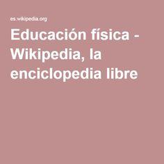 Educación física - Wikipedia, la enciclopedia libre