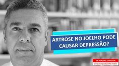 www.cirurgiadejoelho.med.br / O DR. ADRIANO KARPSTEIN, médico ortopedista especialista em Cirurgia de Joelho e Medicina Esportiva, explica que ARTROSE NO JOELHO PODE CAUSAR DEPRESSÃO. / #joelho #cirurgiadejoelho