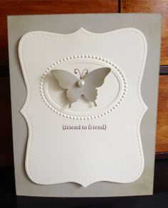 Simple monochromatic card!  Instead of a butterfly, I can see this being a wedding card!