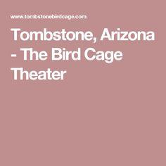 Tombstone, Arizona - The Bird Cage Theater