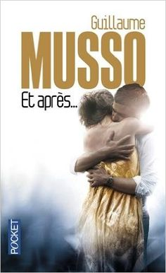 Amazon.fr - Et après... - Guillaume MUSSO - Livres