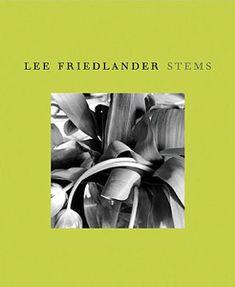 Lee Friedlander: Stems Lee Friedlander, Stems, Photographers, Book, Poster, Drift Wood, Trunks, Books, Livres