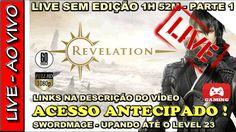 🔴 LIVE ! JOGANDO REVELATION ONLINE NO ACESSO ANTECIPADO #01 - upando até...