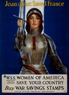 Joan of Arc Saved France - USA Propaganda Posters - World War I and Others Saint Joan Of Arc, St Joan, Vintage Ads, Vintage Posters, Vintage Labels, Vintage Gifts, Jeanne D'arc, Equador, Thing 1