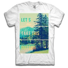 Let's Take This Outside shirt