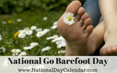 Who loves this more--you or your students? Get ready for summer! Today, June 1st, is National Go Barefoot Day.