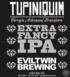 Cerveja Tupiniquim Extra Fancy IPA, estilo India Pale Ale (IPA), produzida por Cervejaria Tupiniquim, Brasil. 6.3% ABV de álcool.