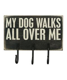 Look what I found on #zulily! 'MY DOG' Wall Hook #zulilyfinds