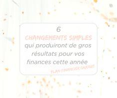 L'article 6 CHANGEMENTS SIMPLES QUI PRODUIRONT DE GROS RÉSULTATS POUR VOS FINANCES CETTE NOUVELLE ANNÉE (+ Plan financier gratuit) est apparu en premier sur Fée Finances. Finance, Budgeting, Change Management, Budget Organization, Economics