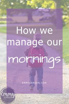 How we manage our mornings with less struggles and more smiles - Carola Evening Routine, Self Care Routine, Life Organization, Simple Living, Family Life, Live For Yourself, Homemaking, Mornings, Life Is Good