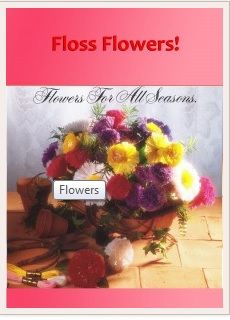 How to Make Free Floss Flowers for Mom