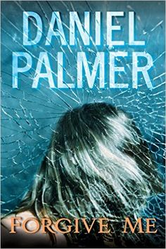 Tome Tender: Forgive Me by Daniel Palmer