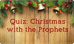 How much do you know about the Christmas traditions and experiences of LDS prophets?